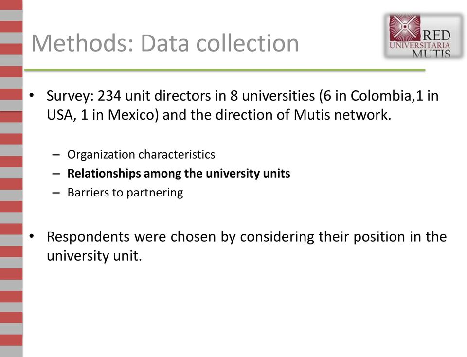 Organization characteristics Relationships among the university units Barriers