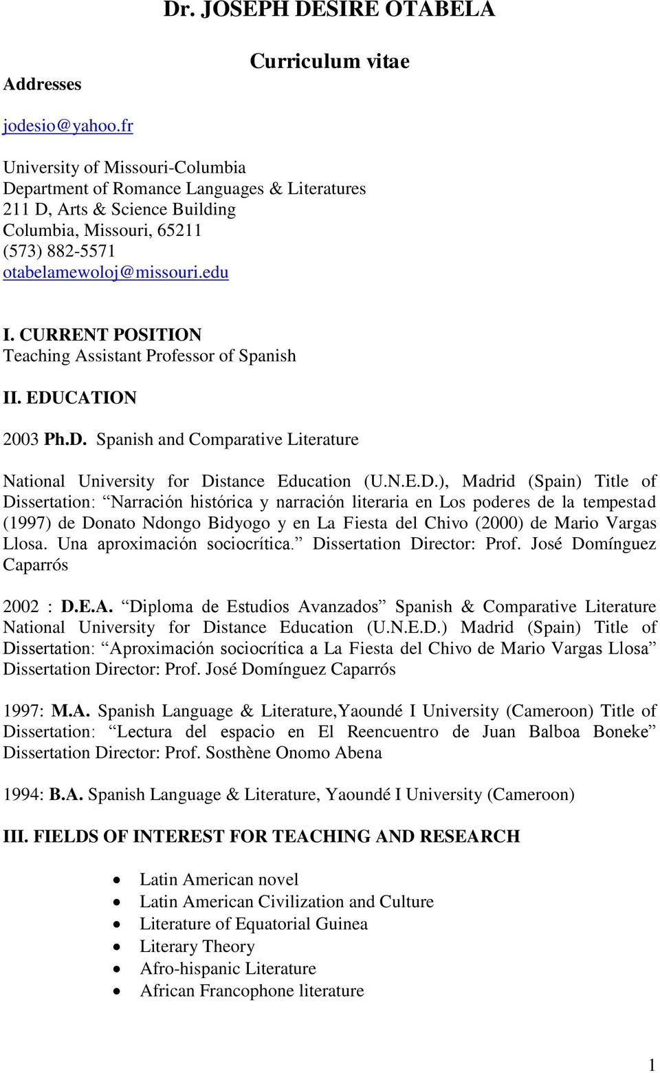 CURRENT POSITION Teaching Assistant Professor of Spanish II. EDU