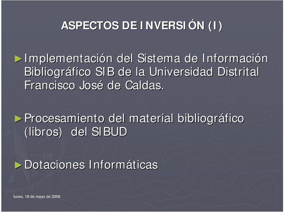 Distrital Francisco José de Caldas.