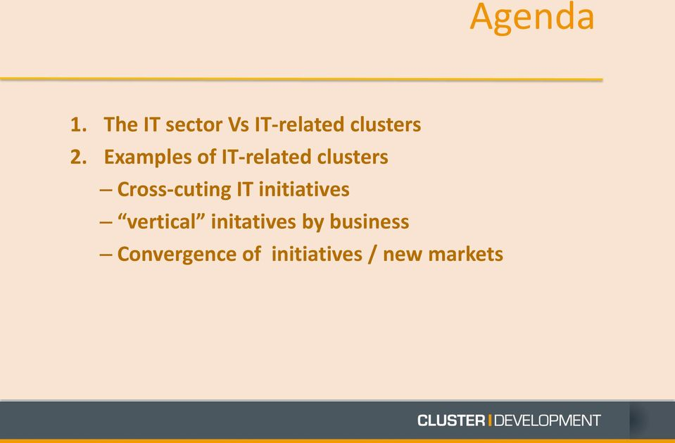 Examples of IT-related clusters Cross-cuting