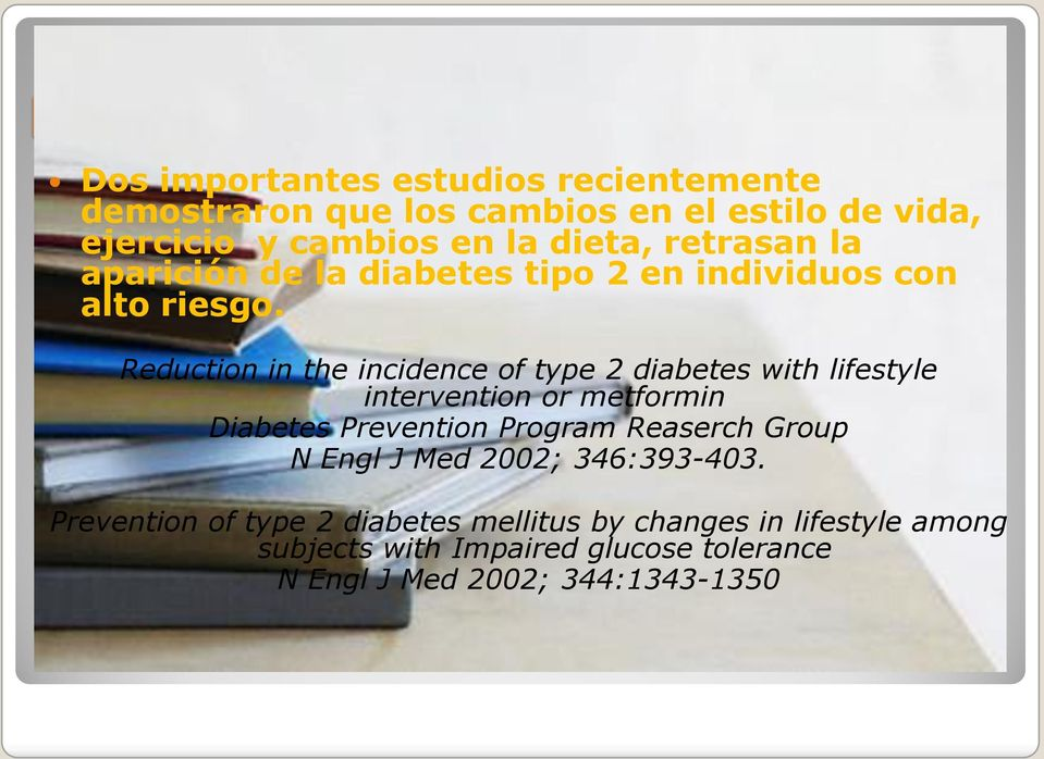 Reduction in the incidence of type 2 diabetes with lifestyle intervention or metformin Diabetes Prevention Program Reaserch Group