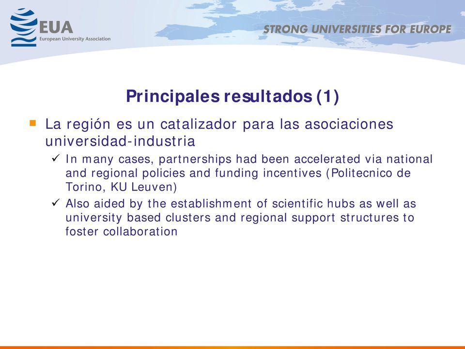 regional policies and funding incentives (Politecnico de Torino, KU Leuven) Also aided by the