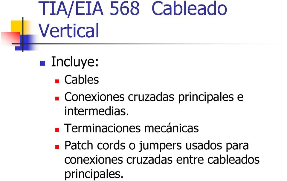 Terminaciones mecánicas Patch cords o jumpers