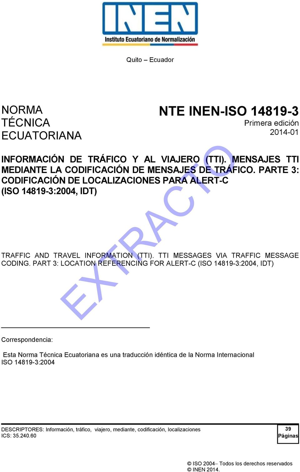PARTE 3: CODIFICACIÓN DE LOCALIZACIONES PARA ALERT-C (ISO 14819-3:2004, IDT) TRAFFIC AND TRAVEL INFORMATION (TTI). TTI MESSAGES VIA TRAFFIC MESSAGE CODING.