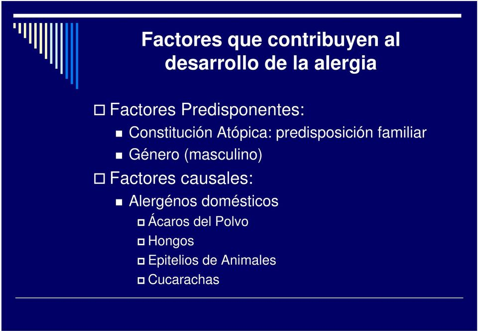 predisposición familiar Género (masculino) Factores