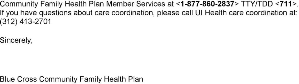 If you have questions about care coordination, please call