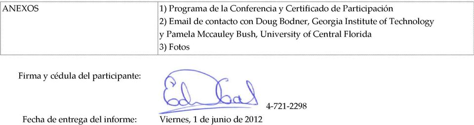 Mccauley Bush, University of Central Florida 3) Fotos Firma y cédula del