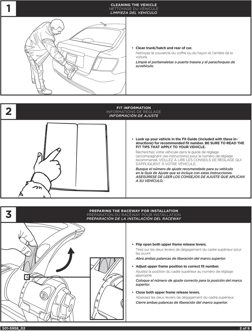 2 FIT INFORMATION INFORMATIONS DE RÉGLAGE INFORMACIÓN DE AJUSTE Look up your vehicle in the Fit Guide (included with these instructions) for recommended fit number.