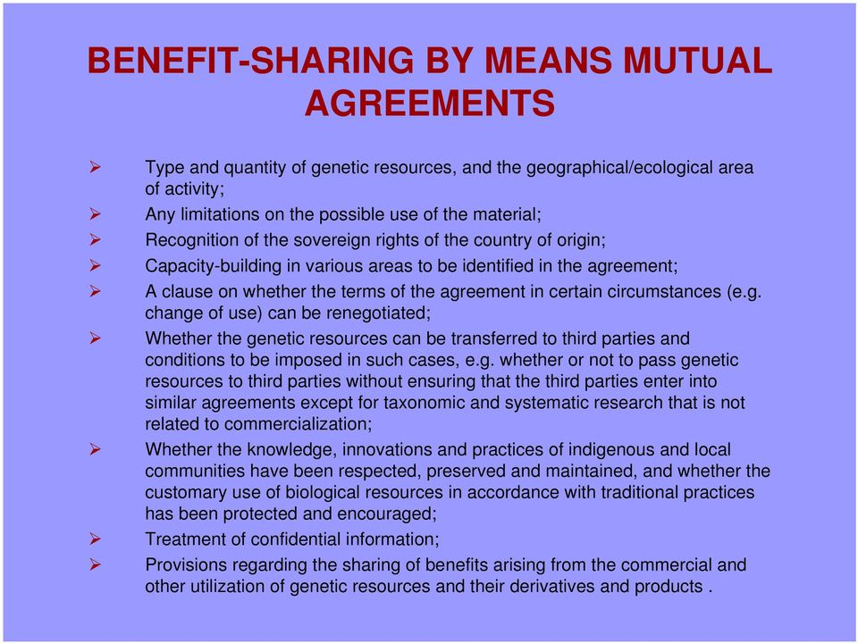 g. whether or not to pass genetic resources to third parties without ensuring that the third parties enter into similar agreements except for taxonomic and systematic research that is not related to