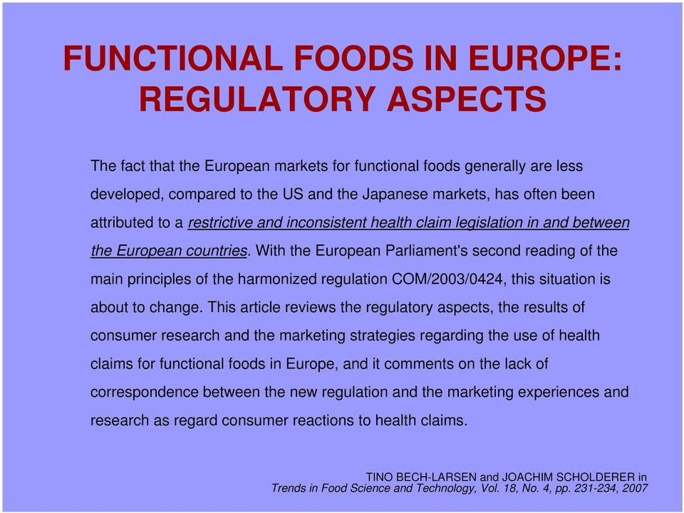 With the European Parliament's second reading of the main principles of the harmonized regulation COM/2003/0424, this situation is about to change.