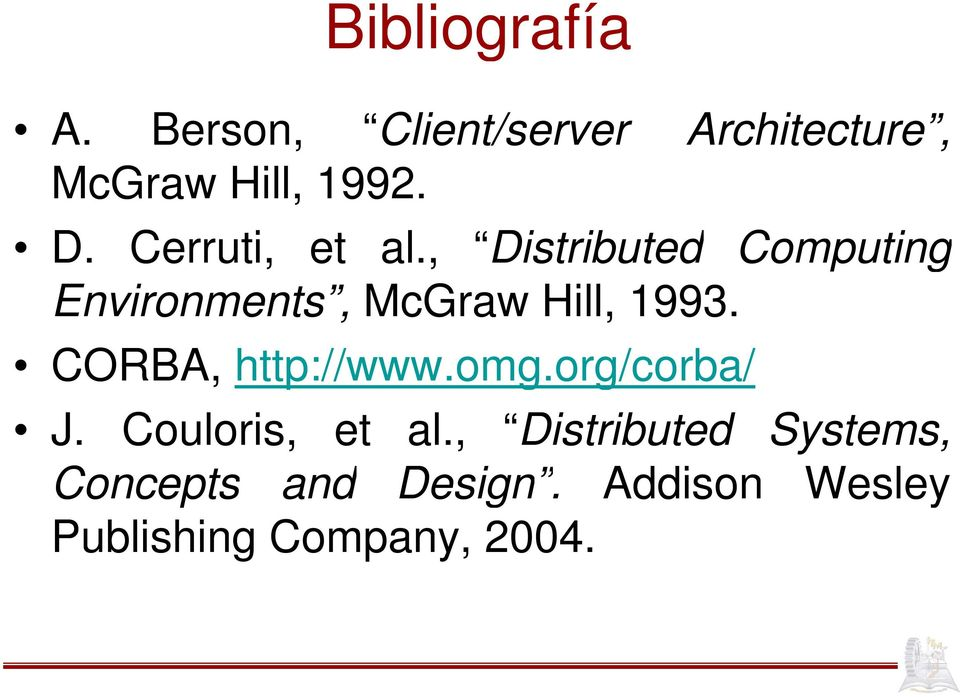 , Distributed Computing Environments, McGraw Hill, 1993.