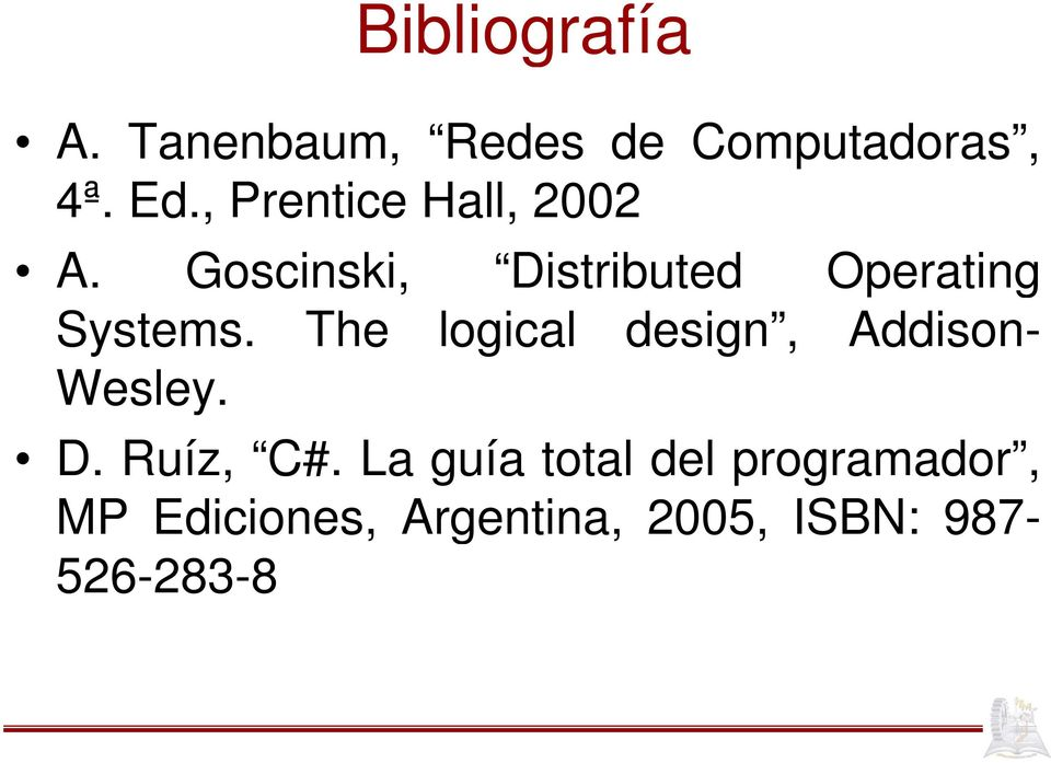 Goscinski, Distributed Operating Systems.