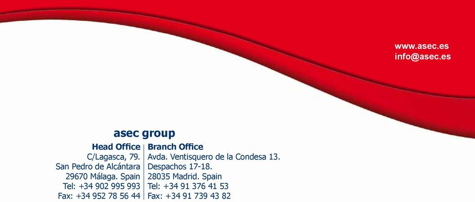 Spain Tel: +34 902 995 993 Fax: +34 952 78 56 44 asec group Branch