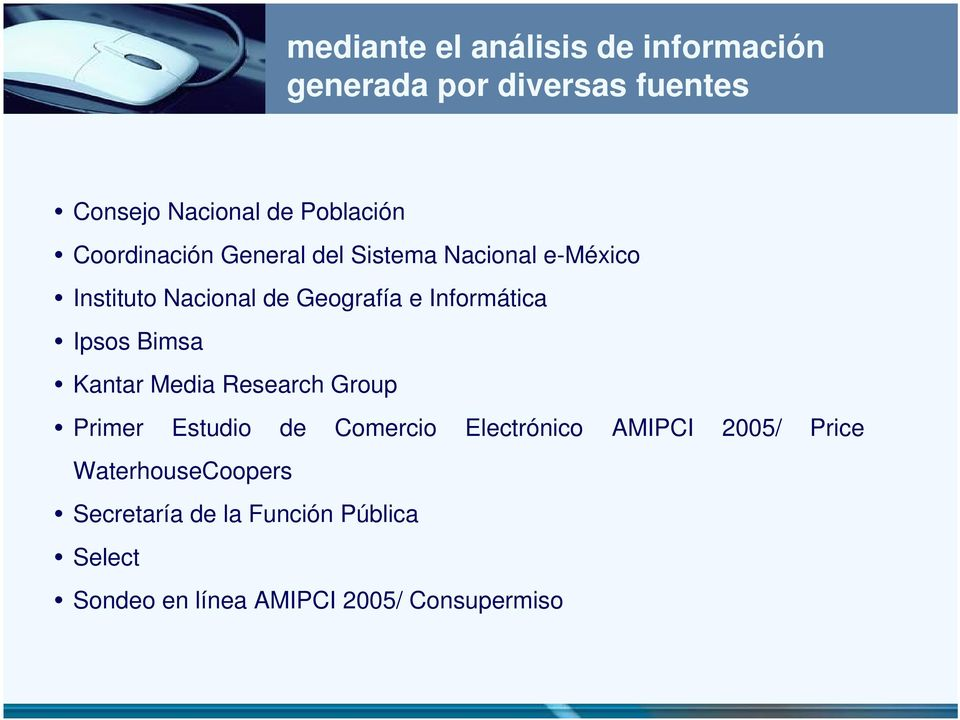 Ipsos Bimsa Kantar Media Research Group Primer Estudio de Comercio Electrónico AMIPCI 2005/ Price