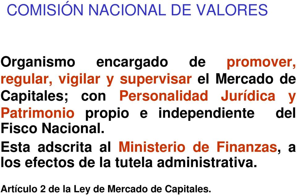 e independiente del Fisco Nacional.
