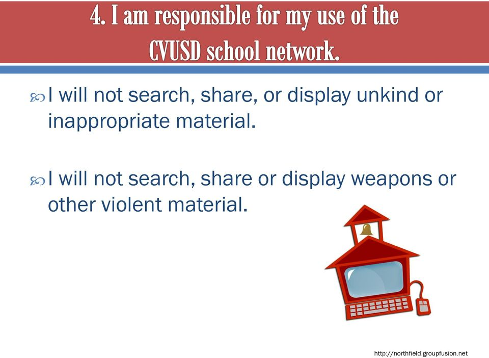 I will not search, share or display weapons