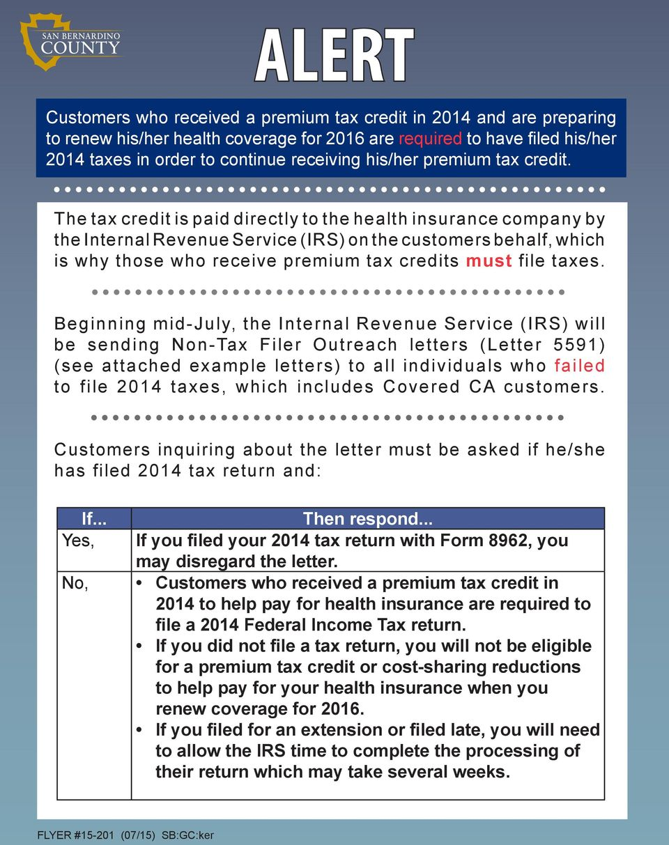 PDD The tax credit is paid directly to the health insurance company by the Internal Revenue Service (IRS) on the customers behalf, which is why those who receive premium tax credits must file taxes.