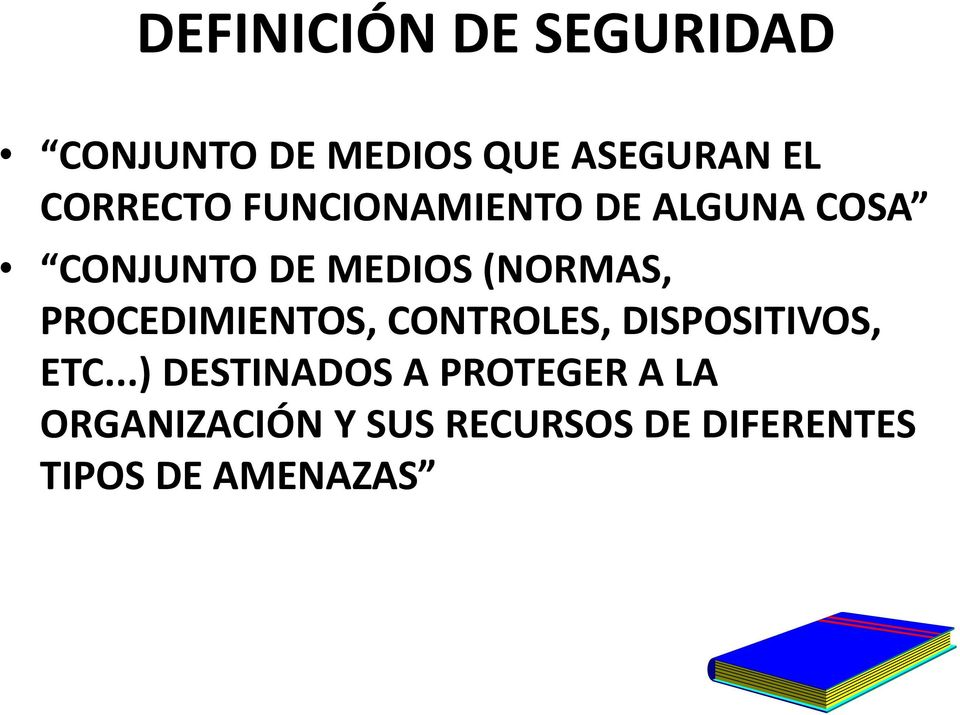 (NORMAS, PROCEDIMIENTOS, CONTROLES, DISPOSITIVOS, ETC.
