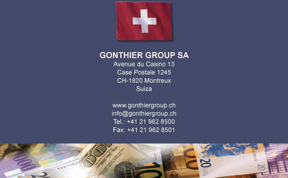 www.gonthiergroup.ch info@gonthiergroup.