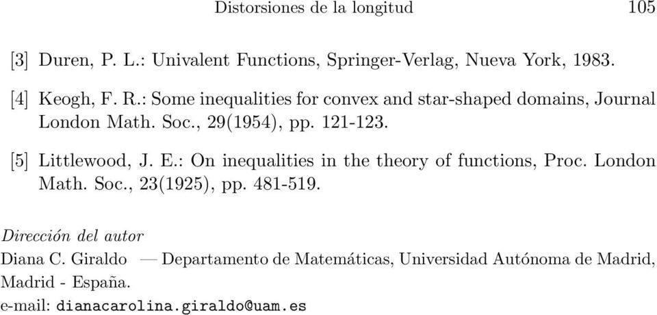 E.: On inequalities in the theory of functions, Proc. London Math. Soc., 23(1925), pp. 481-519. Dirección del autor Diana C.