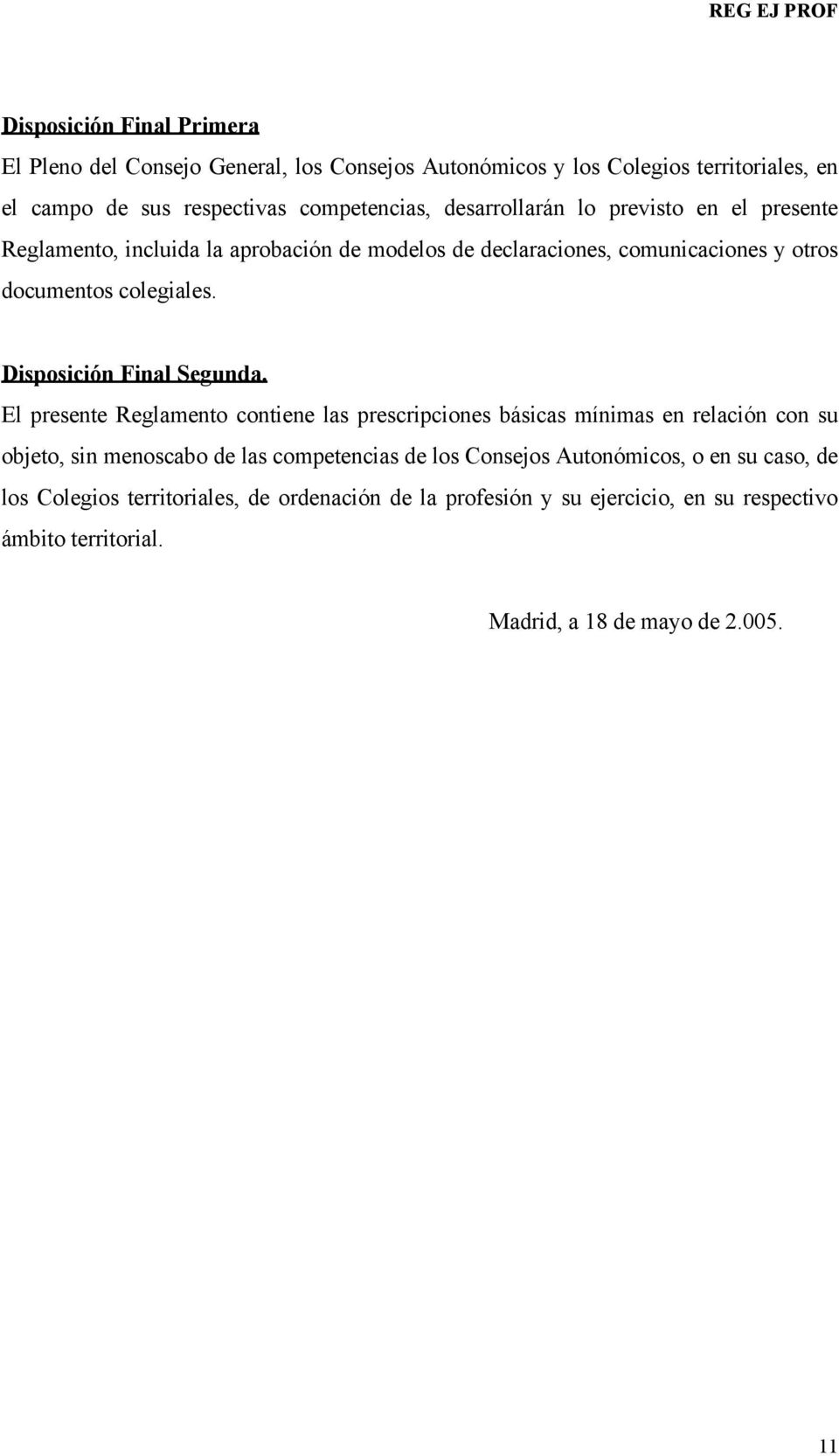 Disposición Final Segunda.