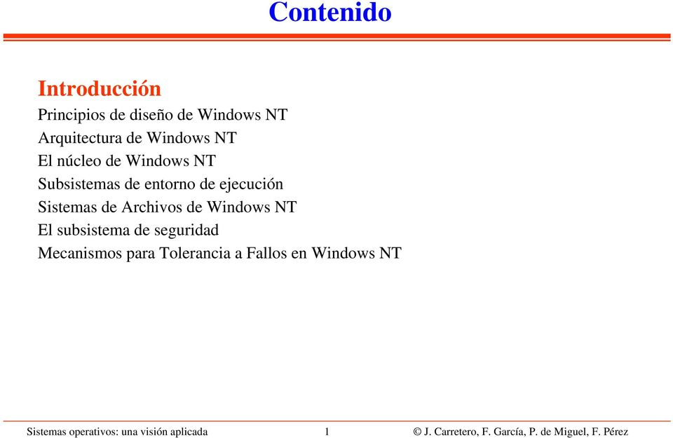 Windows NT El subsistema de seguridad Mecanismos para Tolerancia a Fallos en Windows