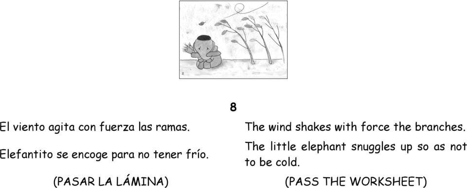(PASAR LA LÁMINA) 8 The wind shakes with force the