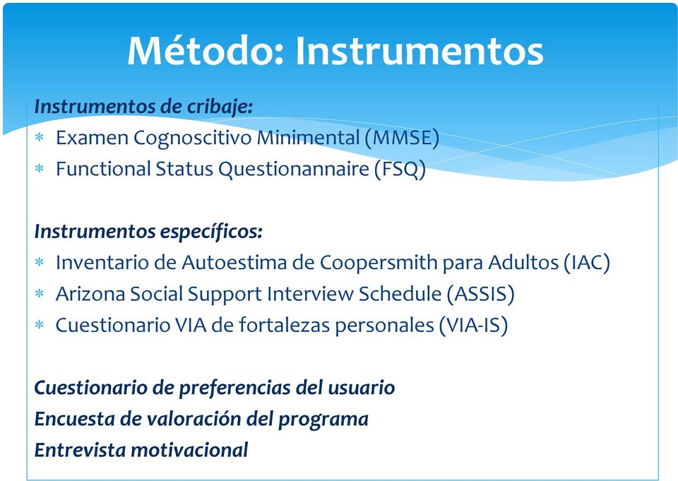 (IAC) Arizona Social Support Interview Schedule (ASSIS) Cuestionario VIA de fortalezas personales