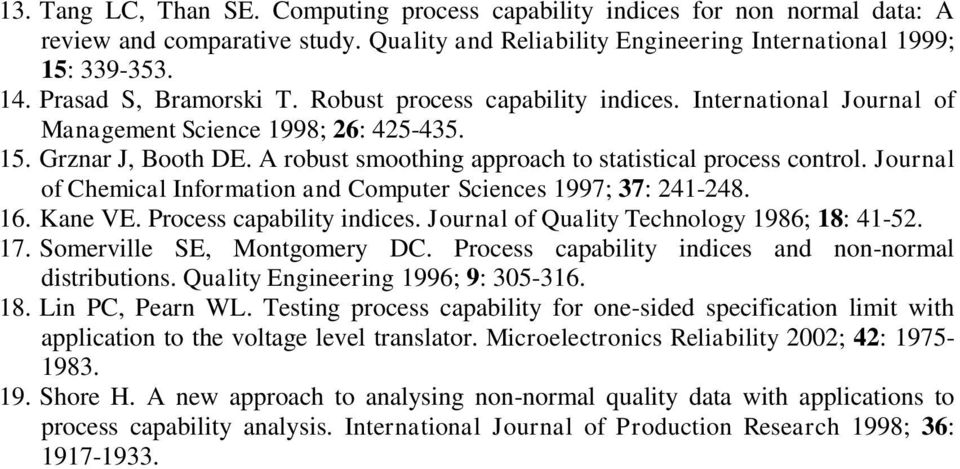 A robust smoothing approach to statistical process control. Journal of hemical Information and omputer Sciences 1997; 37: 41-48. 16. Kane VE. Process capability indices.