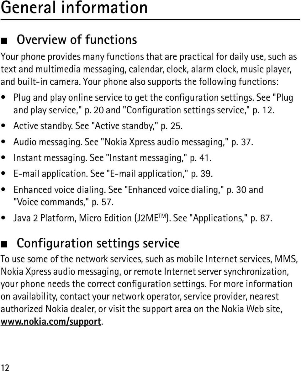 "20 and ""Configuration settings service,"" p. 12. Active standby. See ""Active standby,"" p. 25. Audio messaging. See ""Nokia Xpress audio messaging,"" p. 37. Instant messaging. See ""Instant messaging,"" p."