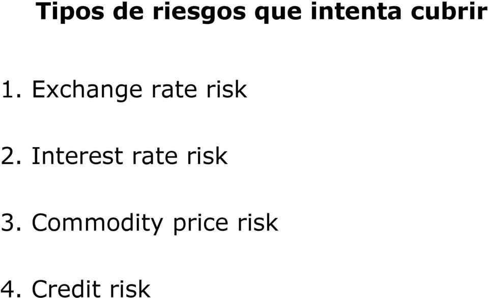 Exchange rate risk 2.