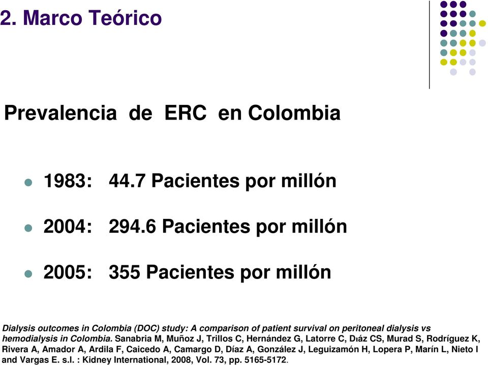 peritoneal dialysis vs hemodialysis in Colombia.