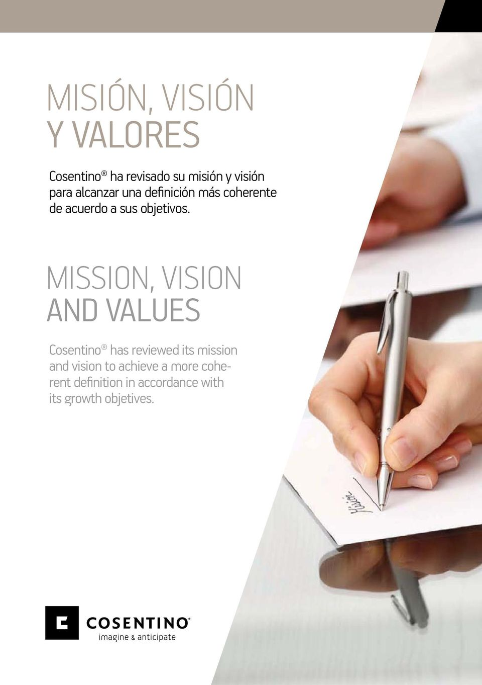 MiSSiOn, VisiOn AND ValUEs Cosentino has reviewed its mission and