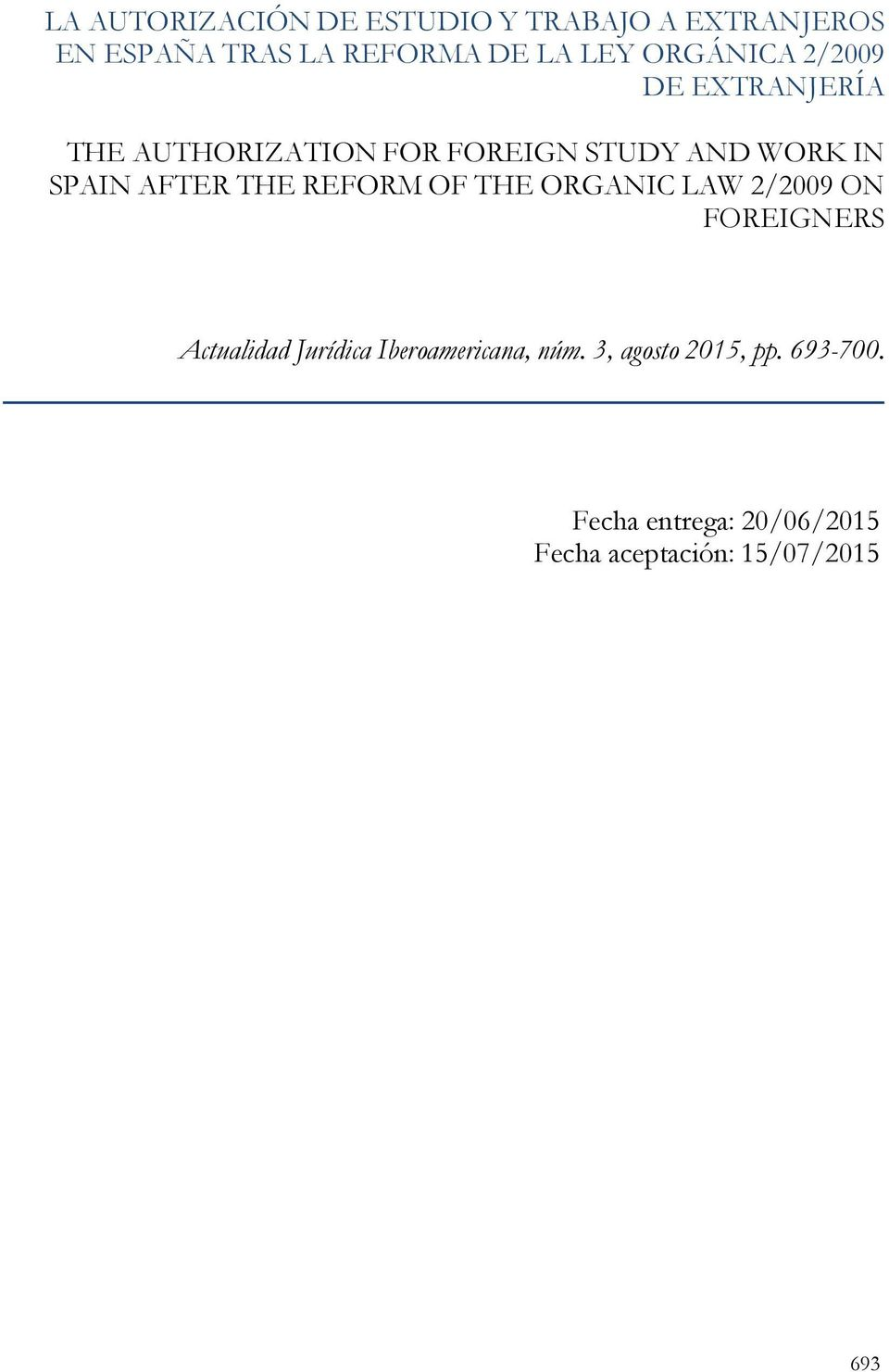 AFTER THE REFORM OF THE ORGANIC LAW 2/2009 ON FOREIGNERS Actualidad Jurídica