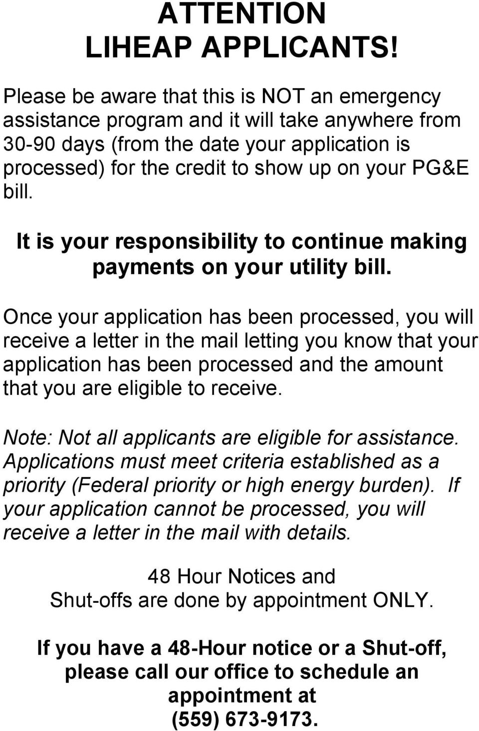 It is your responsibility to continue making payments on your utility bill.