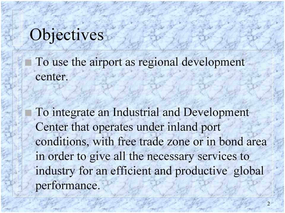 inland port conditions, with free trade zone or in bond area in order to