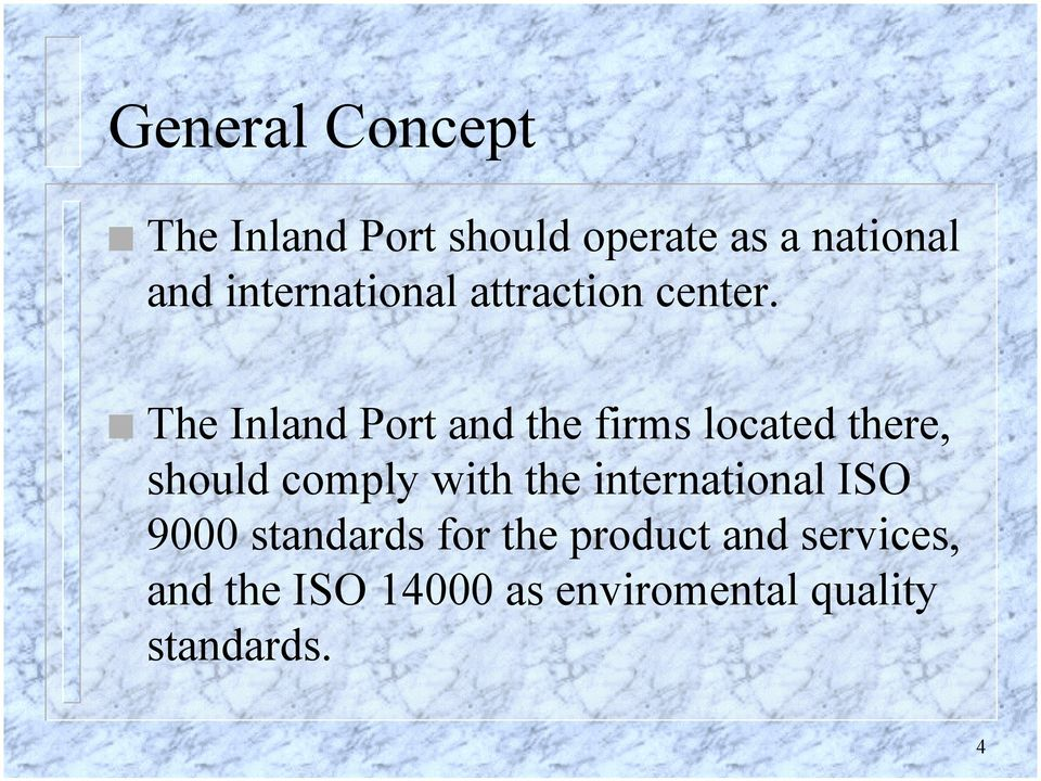 The Inland Port and the firms located there, should comply with the