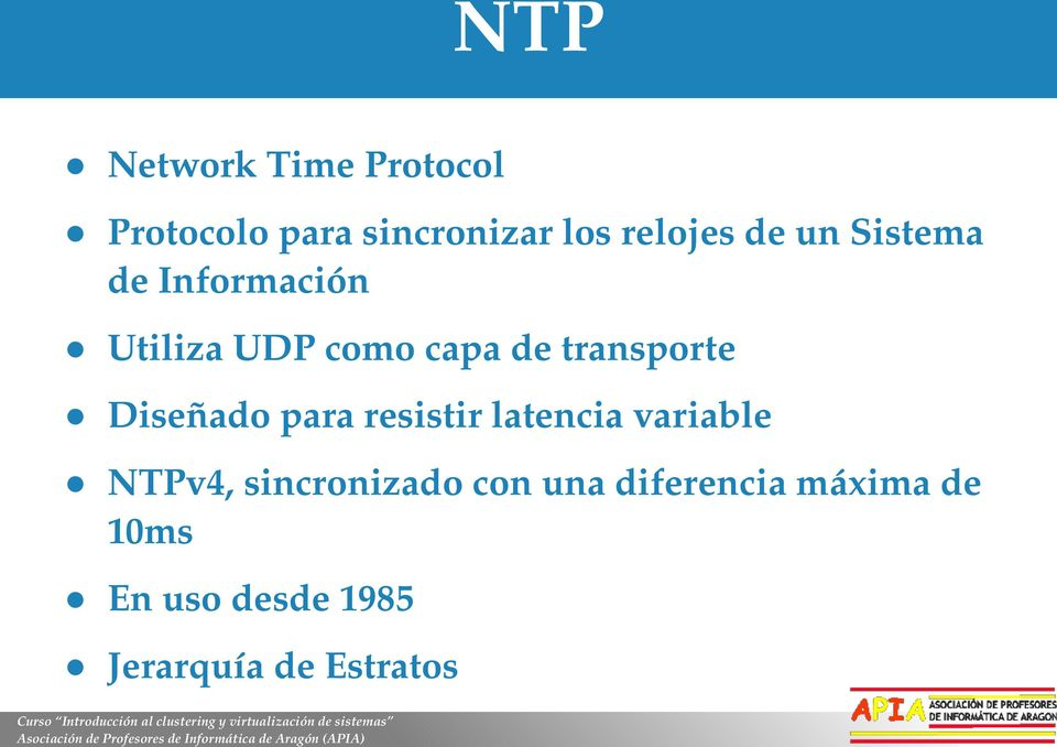 Diseñado para resistir latencia variable NTPv4, sincronizado con