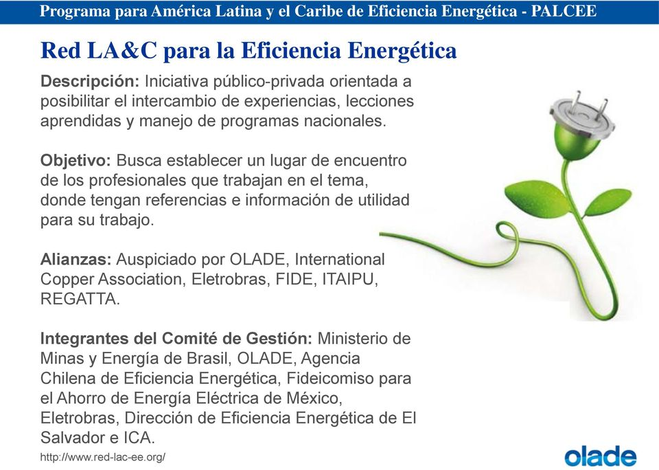 Alianzas: Auspiciado por OLADE, International Copper Association, Eletrobras, FIDE, ITAIPU, REGATTA.
