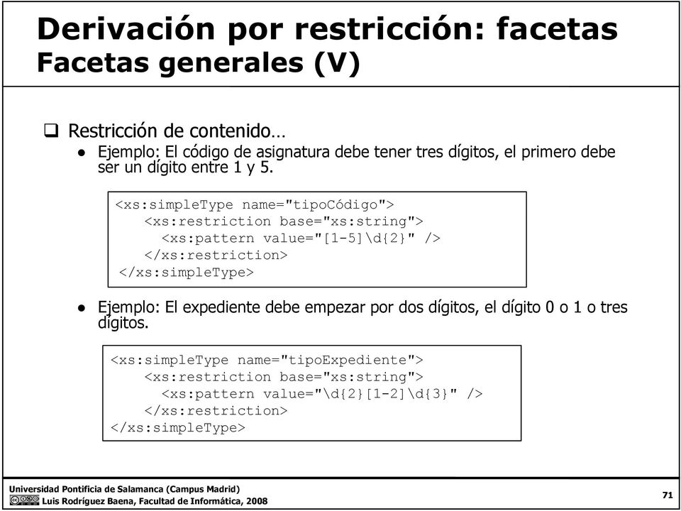 "<xs:simpletype name=""tipocódigo""> <xs:restriction ti base=""xs:string""> ""> <xs:pattern value=""[1-5]\d{2}"" /> </xs:restriction> </xs:simpletype>"