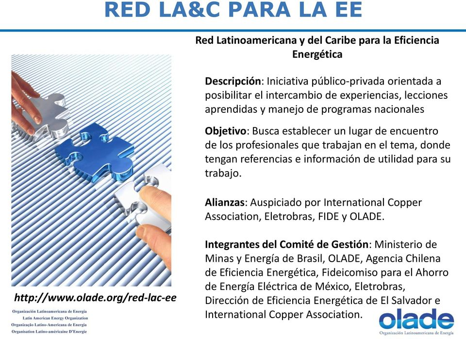 trabajo. Alianzas: Auspiciado por International Copper Association, Eletrobras, FIDE y OLADE. http://www.olade.