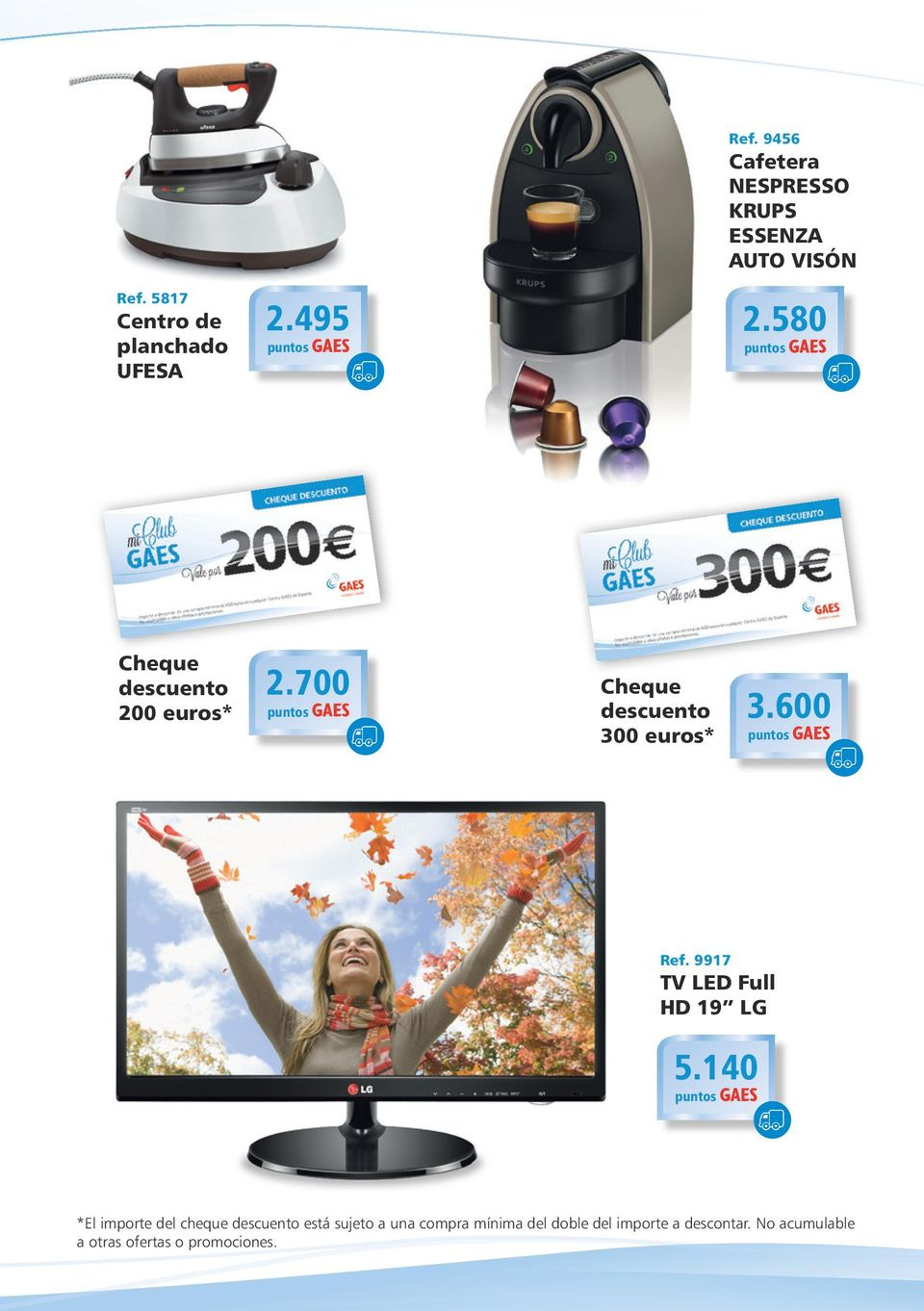 700 Cheque descuento 300 euros* 3.600 Ref. 9917 TV LED Full HD 19 LG 5.