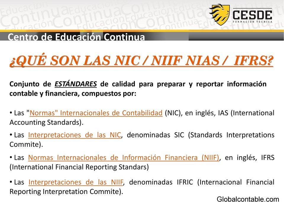 Contabilidad (NIC), en inglés, IAS (International Accounting Standards).