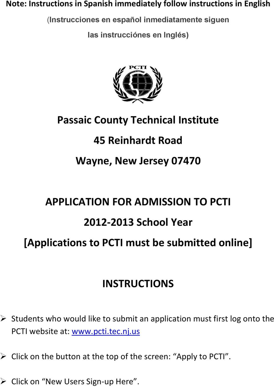 2012-2013 School Year [Applications to PCTI must be submitted online] INSTRUCTIONS Students who would like to submit an application must