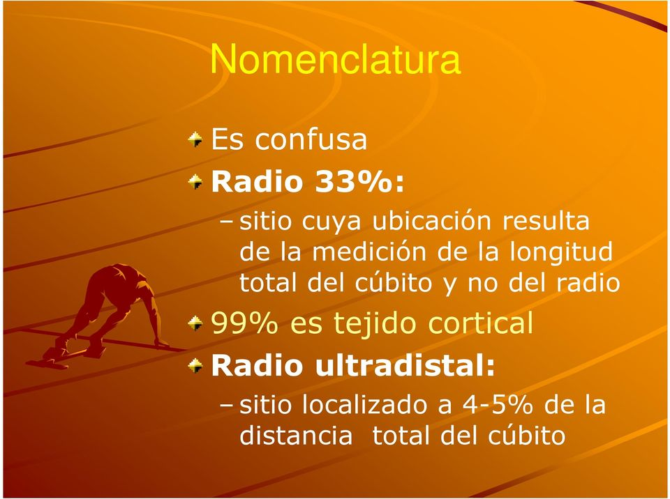 y no del radio 99% es tejido cortical Radio