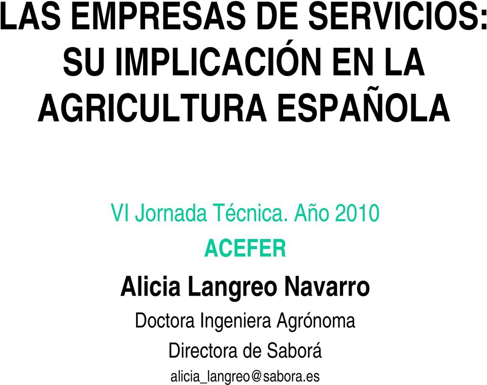 Año 2010 ACEFER Alicia Langreo Navarro Doctora