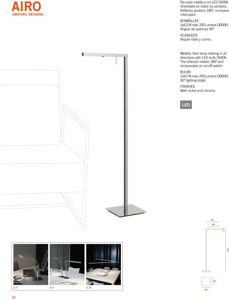 ACABADOS Níquel mate y cromo. Metallic floor lamp rotating in all directions with LED bulb 3000K.