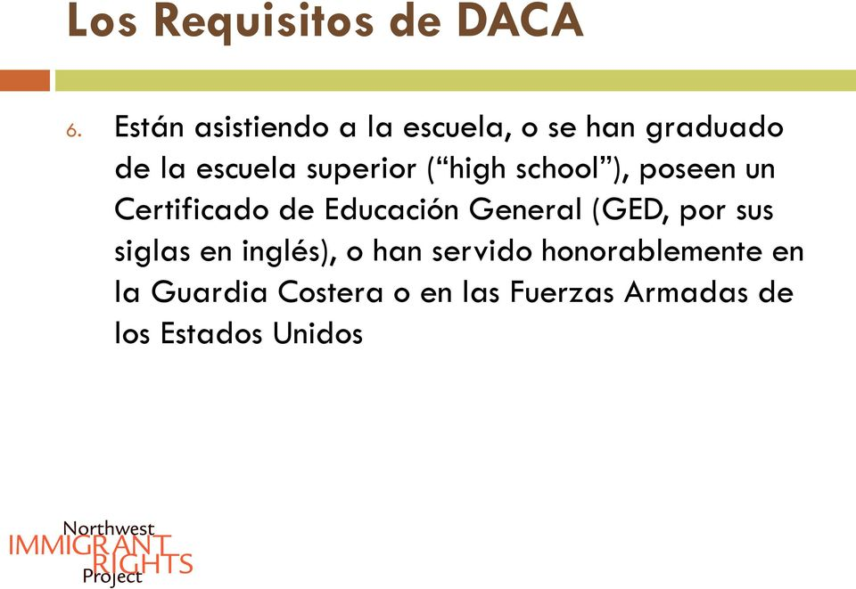 ( high school ), poseen un Certificado de Educación General (GED, por