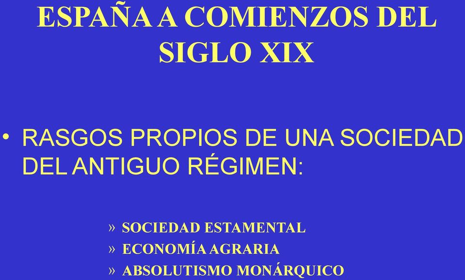 ANTIGUO RÉGIMEN:» SOCIEDAD