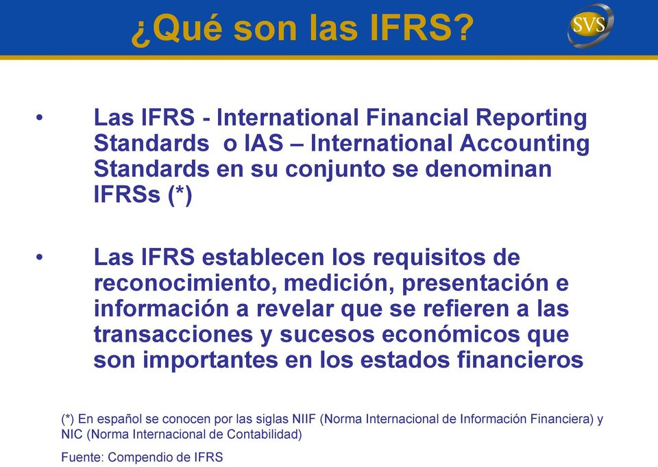 international financial accounting standards Between the financial accounting standards board (fasb) and the international accounting standards board (iasb) in 2007, the.